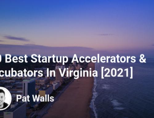 30 Best Startup Accelerators & Incubators In Virginia [2021]